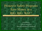 proactive safety programs save money in a big big way