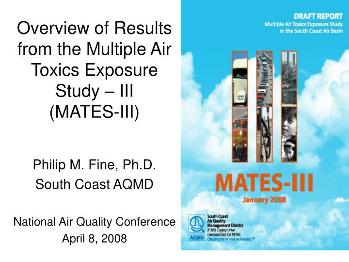 overview of results from the multiple air toxics exposure study iii mates iii n.