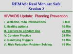remas real men are safe session 2