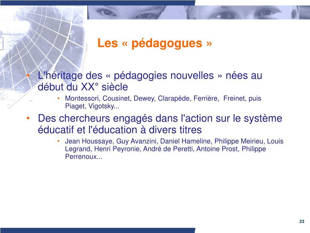 Les «pédagogues»