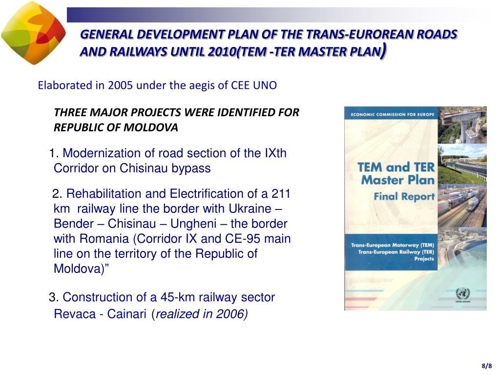 GENERAL DEVELOPMENT PLAN OF THE TRANS-EUROREAN ROADS AND RAILWAYS UNTIL 2010