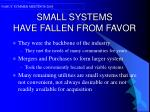 small systems have fallen from favor