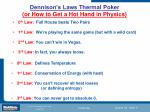 dennison s laws thermal poker or how to get a hot hand in physics