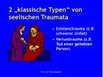 2 klassische typen von seelischen traumata