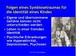 folgen eines symbiosetraumas f r die identit t eines kindes