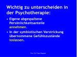 wichtig zu unterscheiden in der psychotherapie