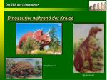 dinosaurier w hrend der kreide