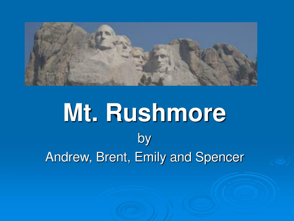 mt rushmore by andrew brent emily and spencer l.