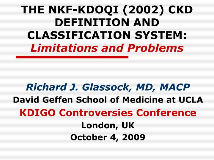 The nkf kdoqi 2002 ckd definition and classification system limitations and problems