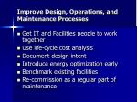 improve design operations and maintenance processes
