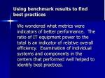 using benchmark results to find best practices