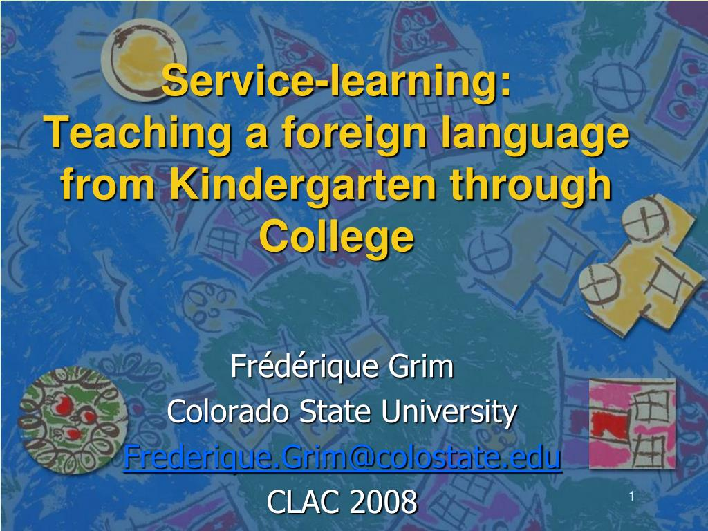service learning teaching a foreign language from kindergarten through college l.