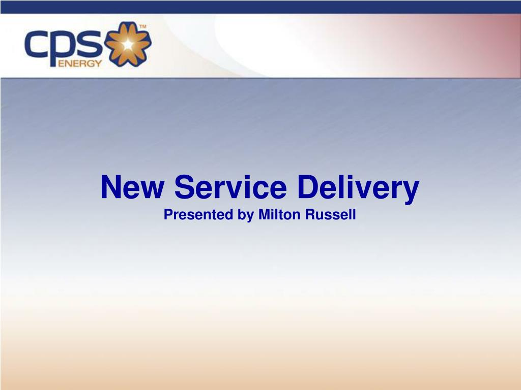 new service delivery presented by milton russell l.