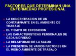 factores que determinan una enfermedad profesional
