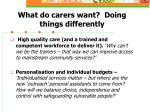what do carers want doing things differently