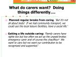 what do carers want doing things differently17