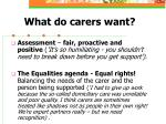what do carers want