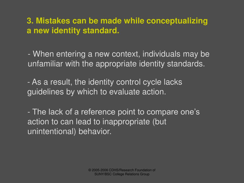 3. Mistakes can be made while conceptualizing a new identity standard.