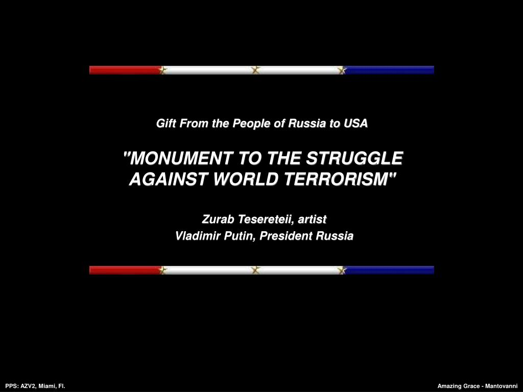 gift from the people of russia to usa monument to the struggle against world terrorism l.