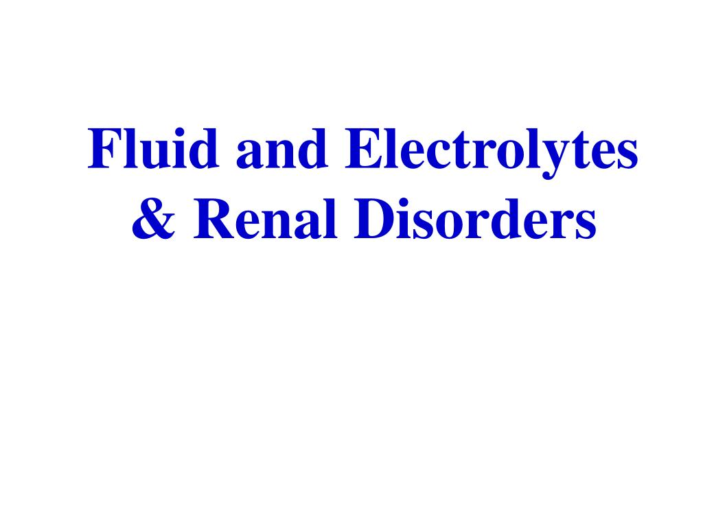 fluid and electrolytes renal disorders l.