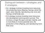 distinguish between r strategies and k strategies