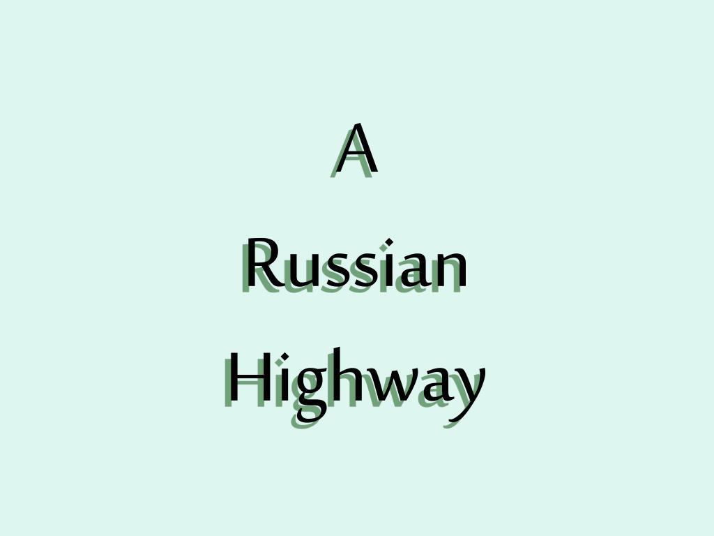 a russian highway l.