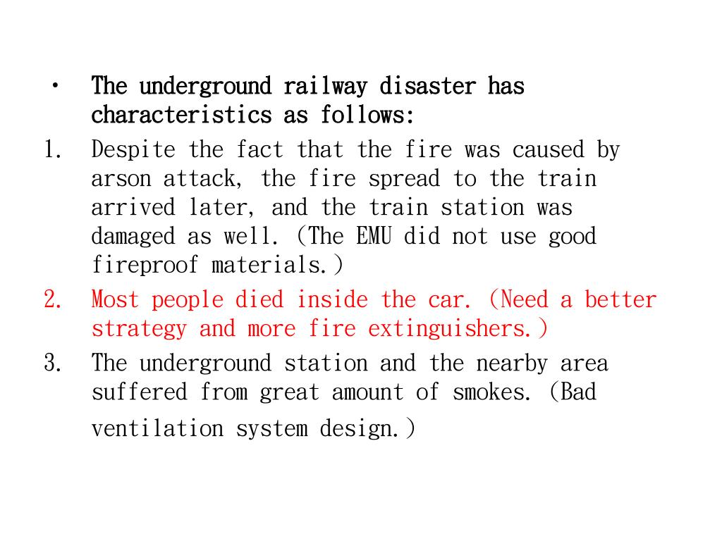 The underground railway disaster has characteristics as follows: