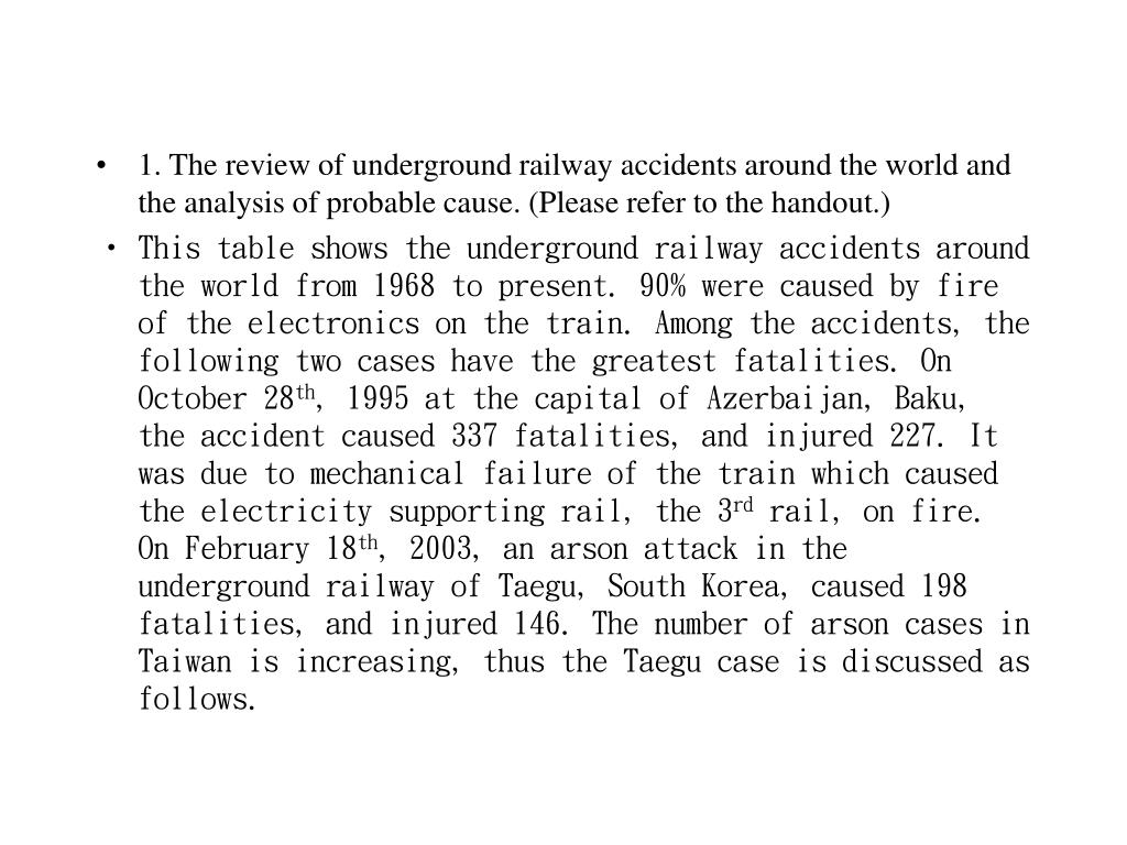 1. The review of underground railway accidents around the world and the analysis of probable cause. (Please refer to the handout.)
