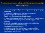 a vesebetegs g s a hypertonia epidemiol gi ja sszefoglal s