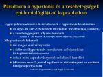 paradoxon a hypertonia s a vesebetegs gek epidemiol gi j val kapcsolatban