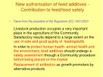new authorisation of feed additives contribution to feed food safety