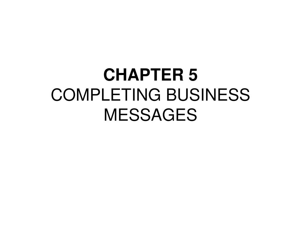 chapter 5 completing business messages l.