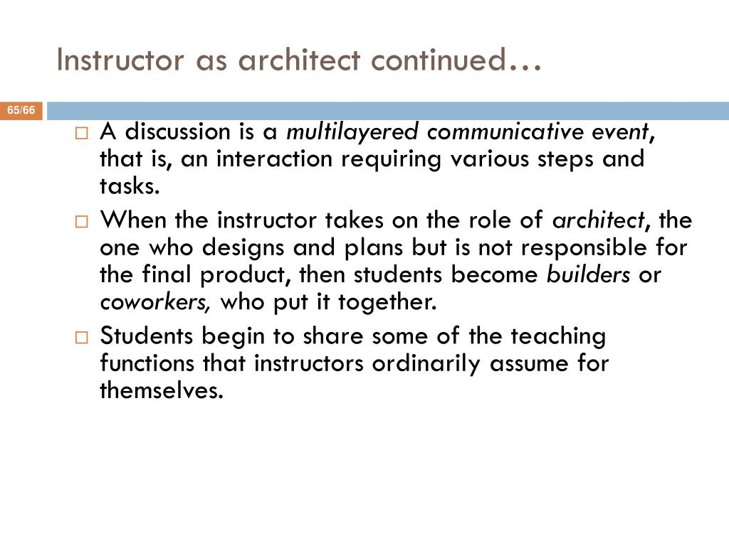 Instructor as architect continued…