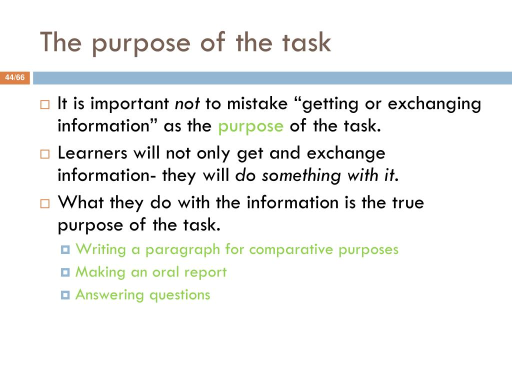 The purpose of the task