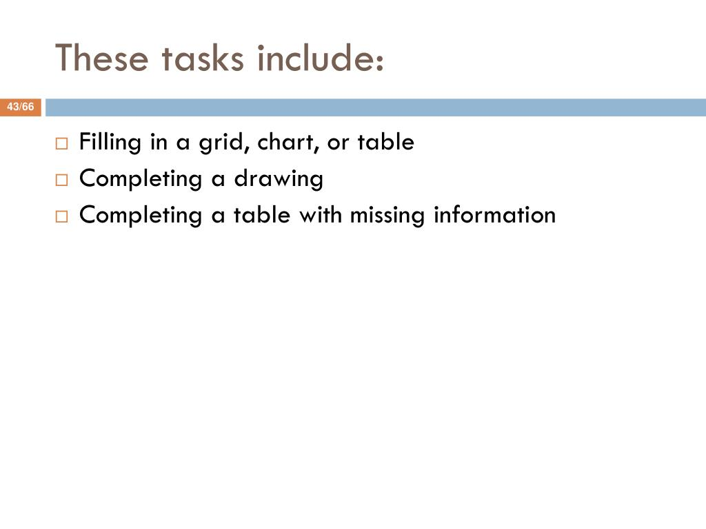 These tasks include: