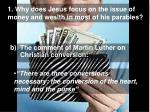 1 why does jesus focus on the issue of money and wealth in most of his parables3