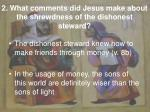 2 what comments did jesus make about the shrewdness of the dishonest steward