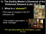 a the earthly master s dismissal of the dishonest steward luke 16 1 2