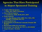 agencies that have participated in airport sponsored training