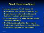 need classroom space