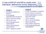 ii use of icf cy and icd to clarify inter individual differences across diagnoses