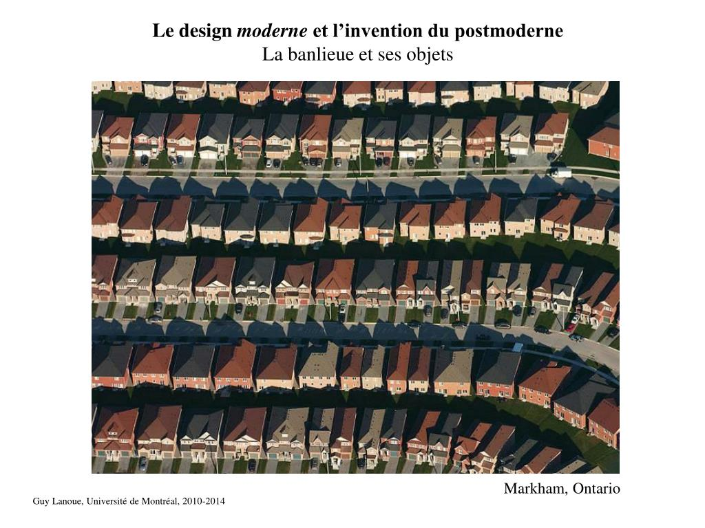 le design moderne et l invention du postmoderne la banlieue et ses objets l.