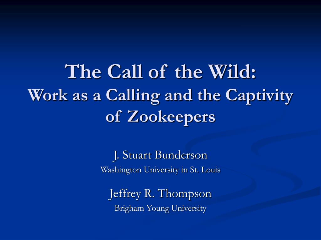 the call of the wild work as a calling and the captivity of zookeepers l.