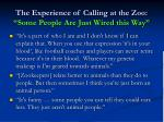 the experience of calling at the zoo some people are just wired this way