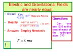electric and gravitational fields are nearly equal