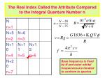 the real index called the attribute compared to the integral quantum number n