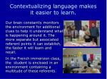 contextualizing language makes it easier to learn