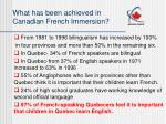 what has been achieved in canadian french immersion7