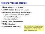rework process module