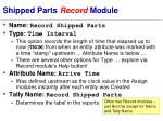 shipped parts record module